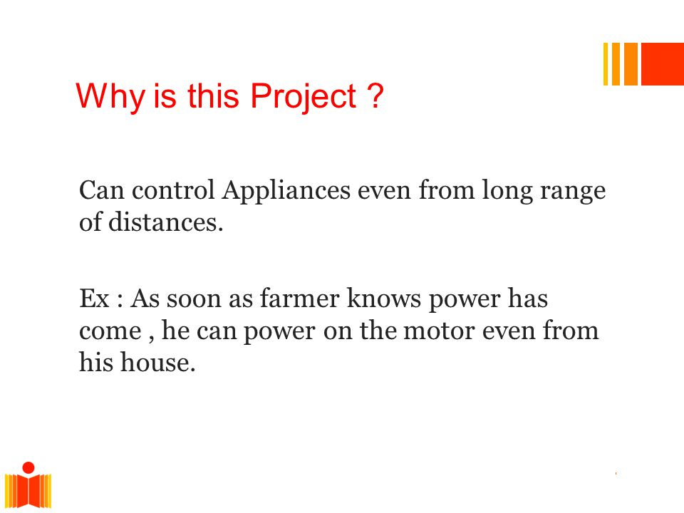Why is this Project . Can control Appliances even from long range of distances.