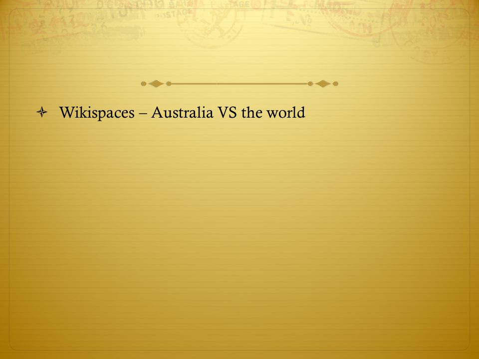  Wikispaces – Australia VS the world