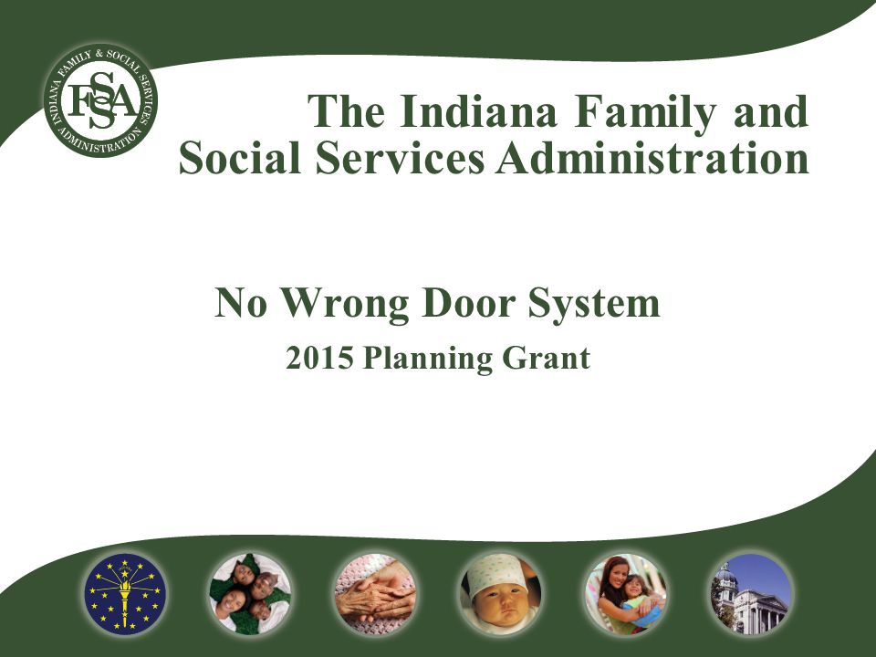 The Indiana Family and Social Services Administration No Wrong Door System 2015 Planning Grant