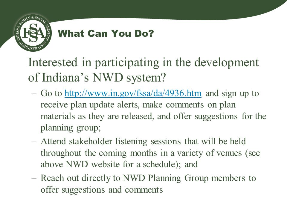 What Can You Do. Interested in participating in the development of Indiana's NWD system.