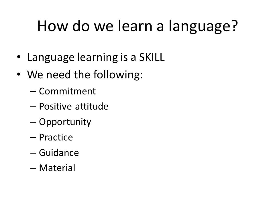 How do we learn a language.