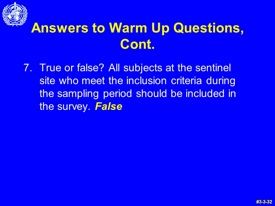 Answers to Warm Up Questions, Cont. 7.True or false.