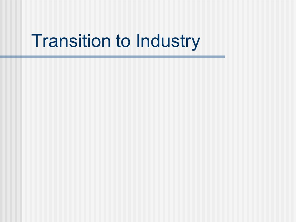 Transition to Industry