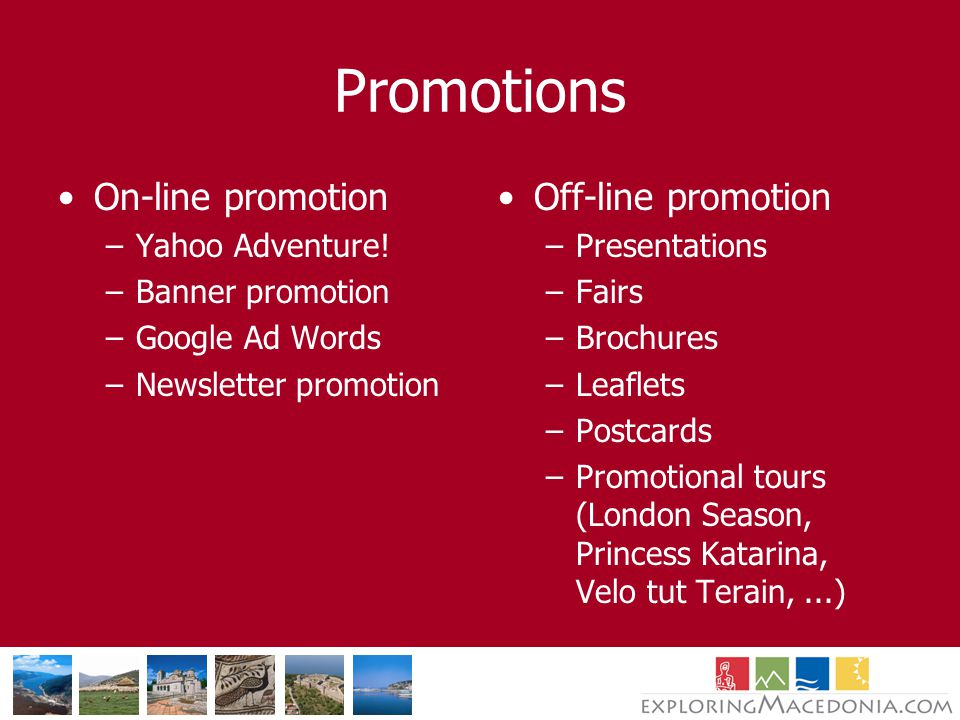 Promotions On-line promotion –Yahoo Adventure.