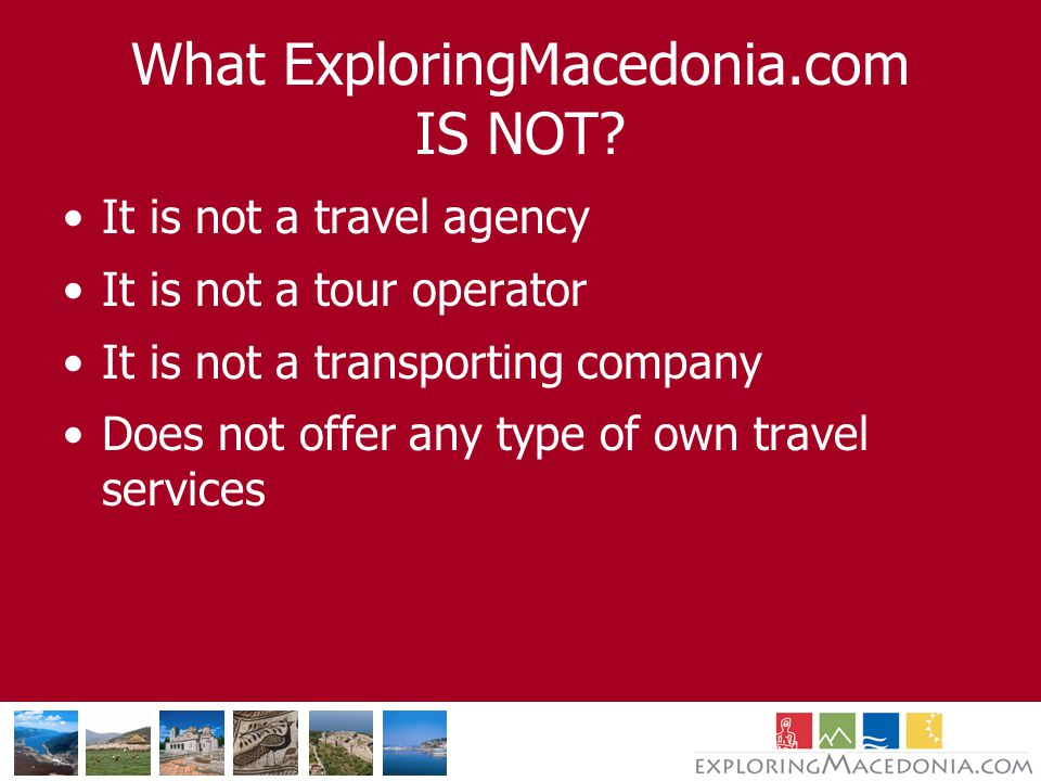 What ExploringMacedonia.com IS NOT.