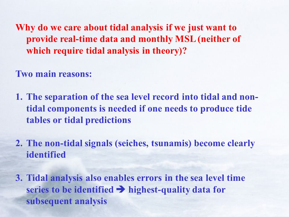 Why do we care about tidal analysis if we just want to provide real-time data and monthly MSL (neither of which require tidal analysis in theory).