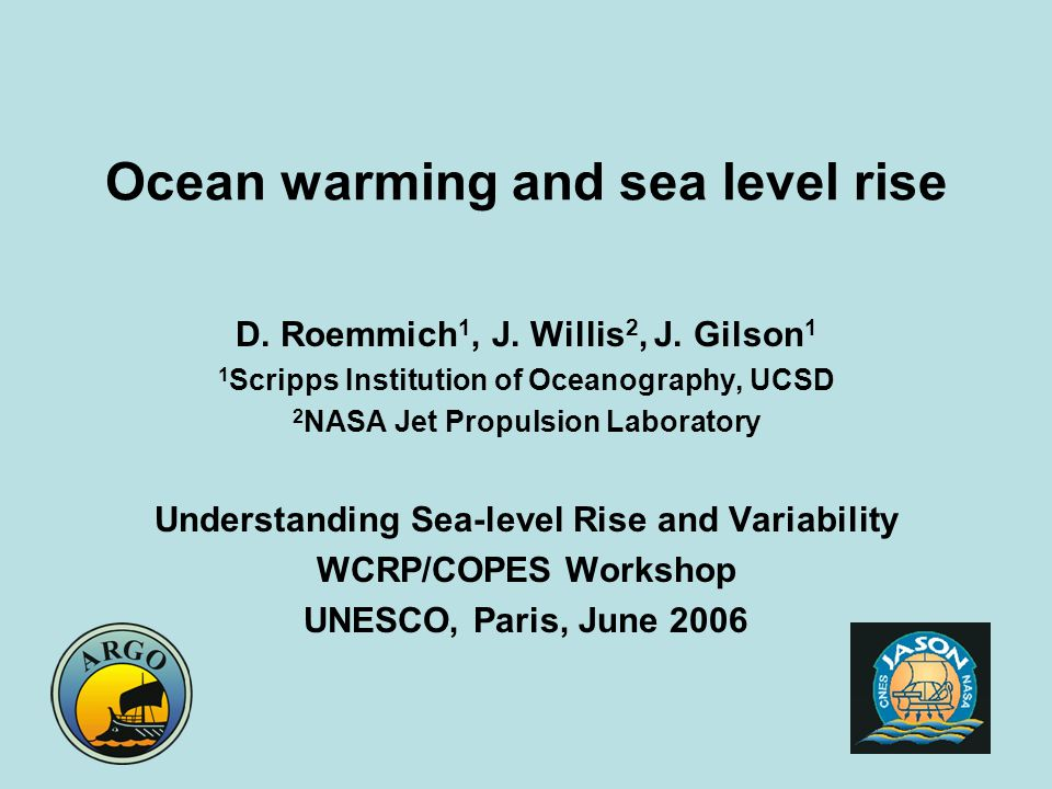 Ocean warming and sea level rise D. Roemmich 1, J.