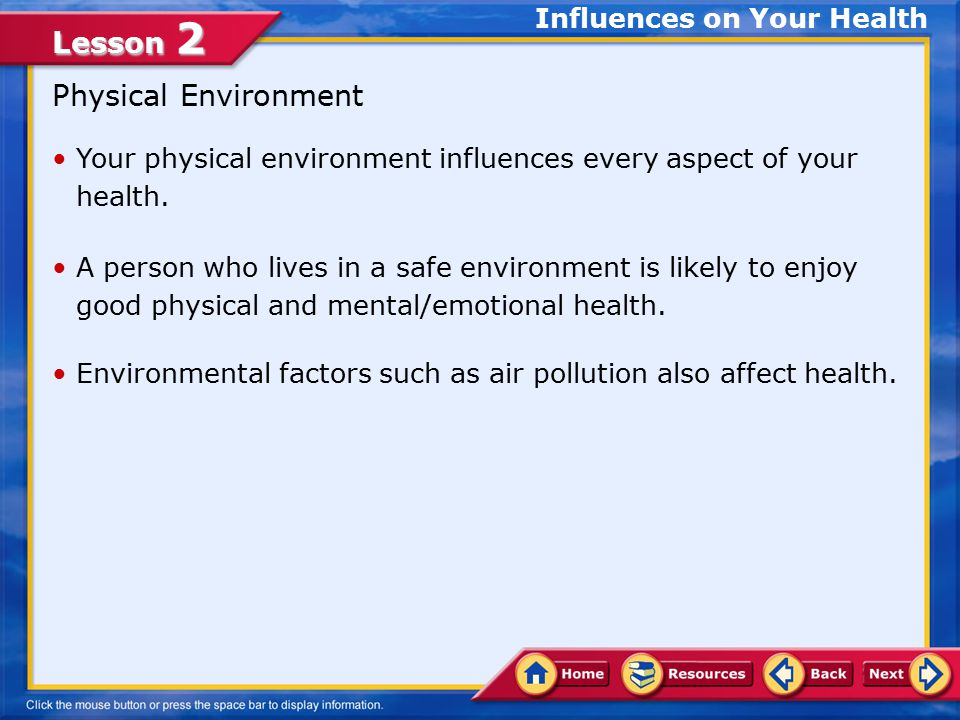 Lesson 2 Environmental Influences Physical EnvironmentSocial EnvironmentCulture Influences on Your Health