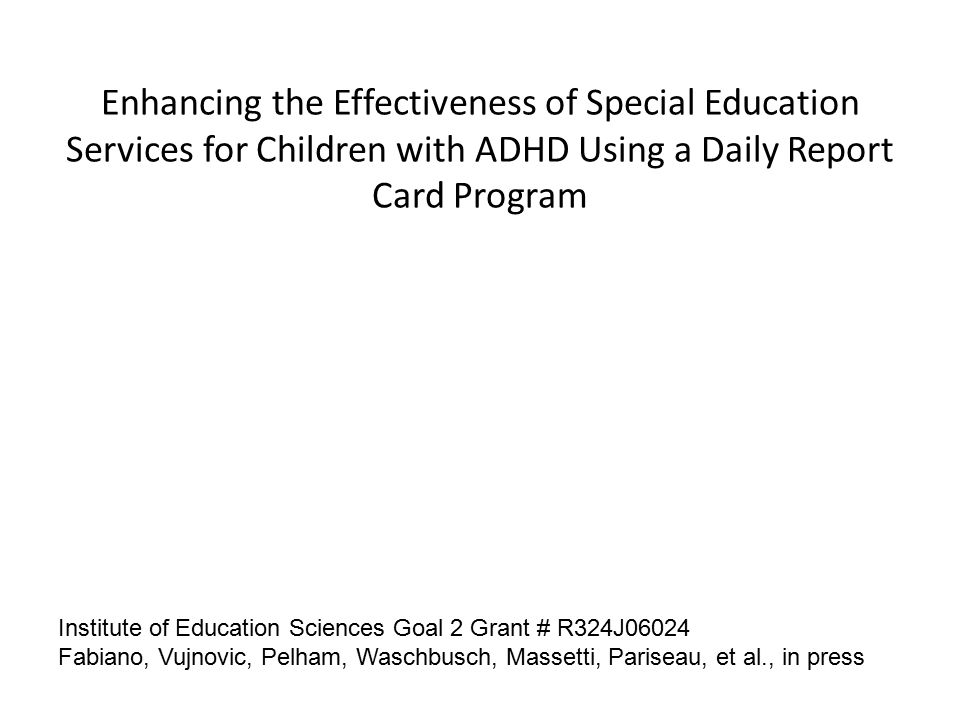 26 Enhancing The Effectiveness Of Special Education Services For Children With ADHD Using A Daily Report Card