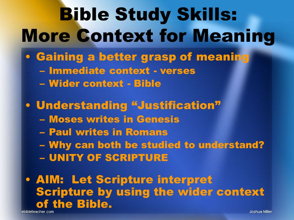 Bible Study Skills: More Context for Meaning Gaining a