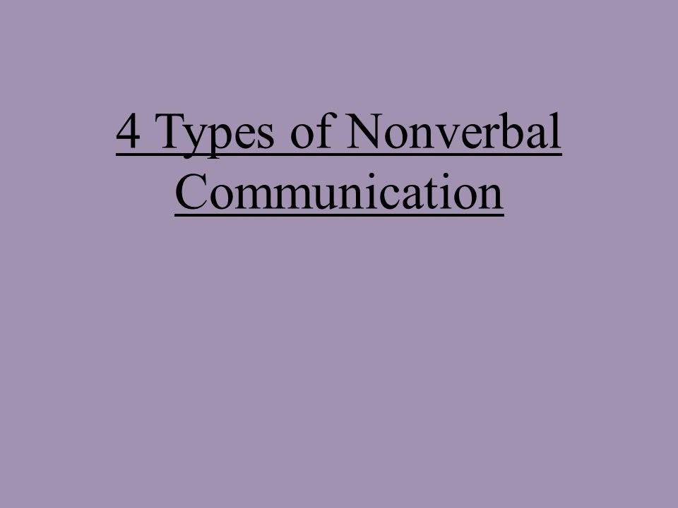 4 Types of Nonverbal Communication