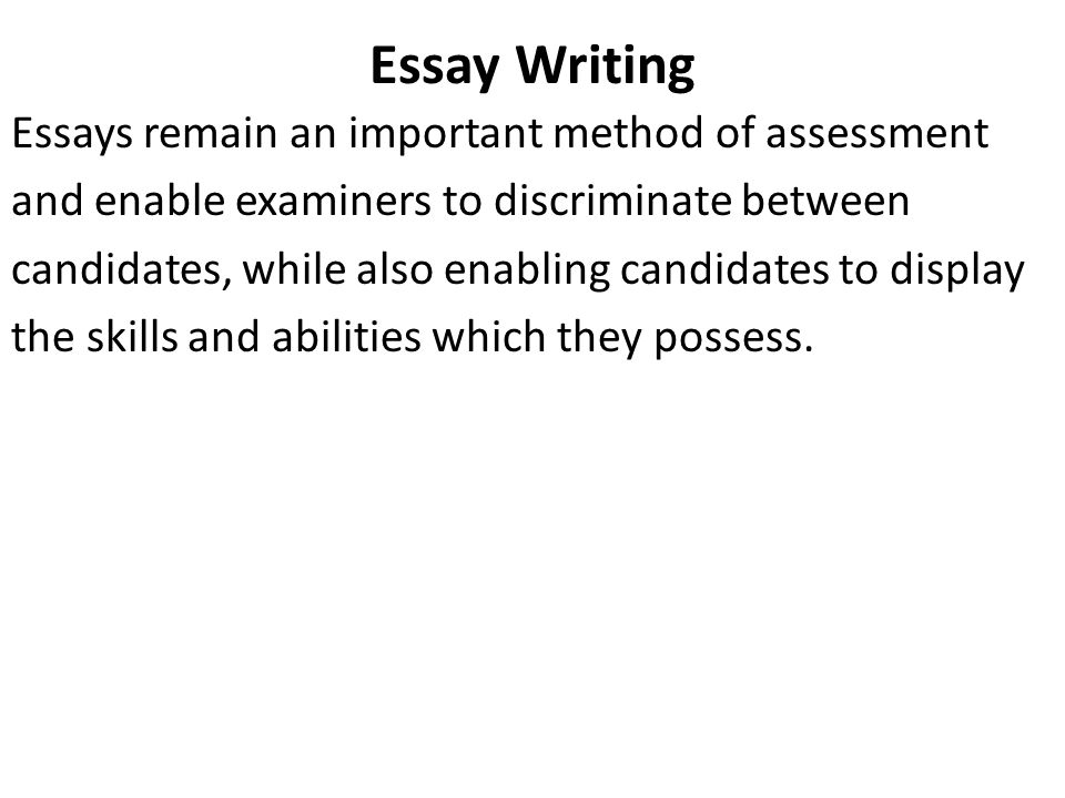 Asa Level Business Studies  Essay Writing Mr Spicer  Ppt Download  Essay Writing Essays Remain An Important Method Of Assessment And Enable  Examiners To Discriminate Between Candidates While Also Enabling  Candidates To