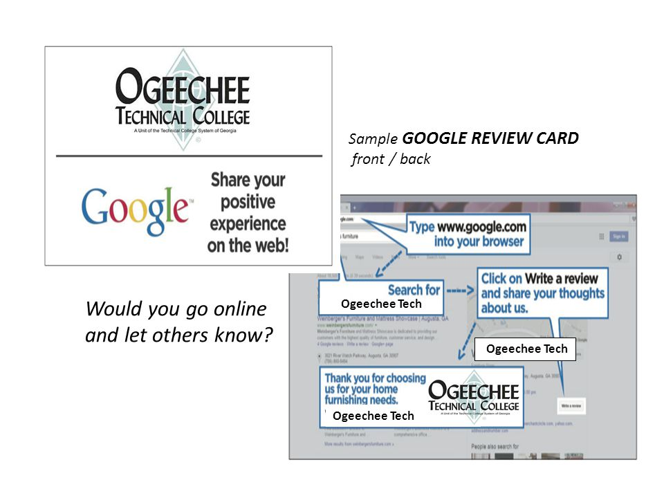 Ogeechee Tech Would you go online and let others know Sample GOOGLE REVIEW CARD front / back
