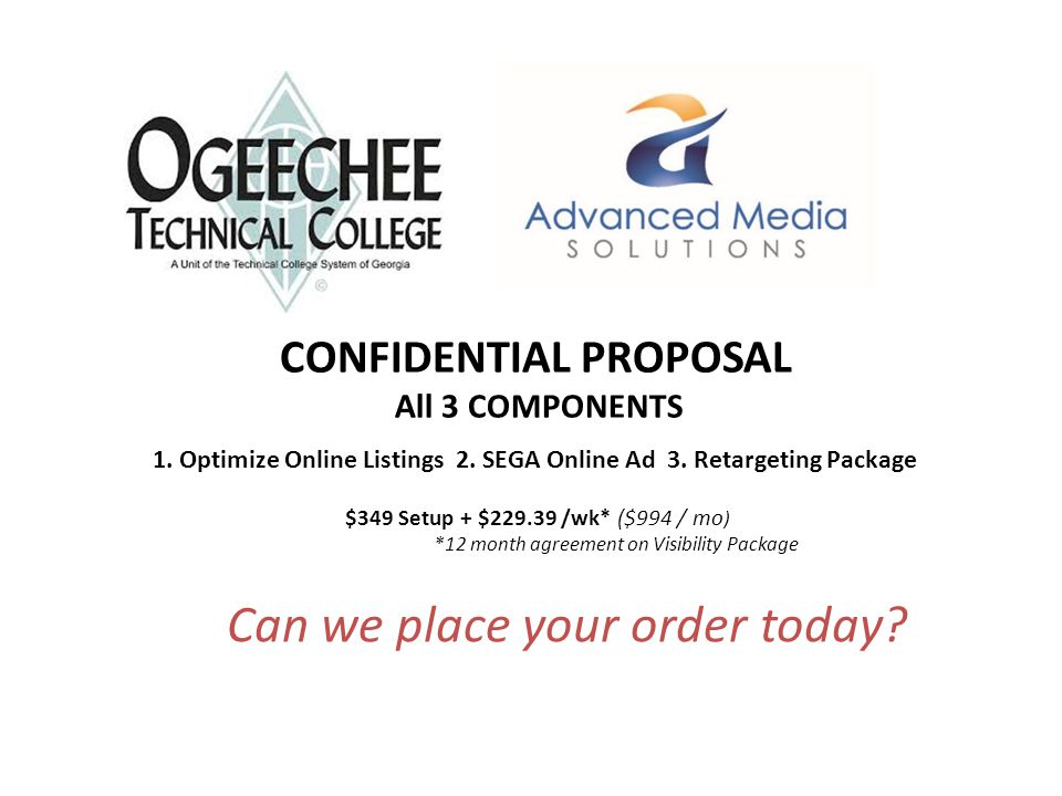 Can we place your order today. CONFIDENTIAL PROPOSAL All 3 COMPONENTS 1.