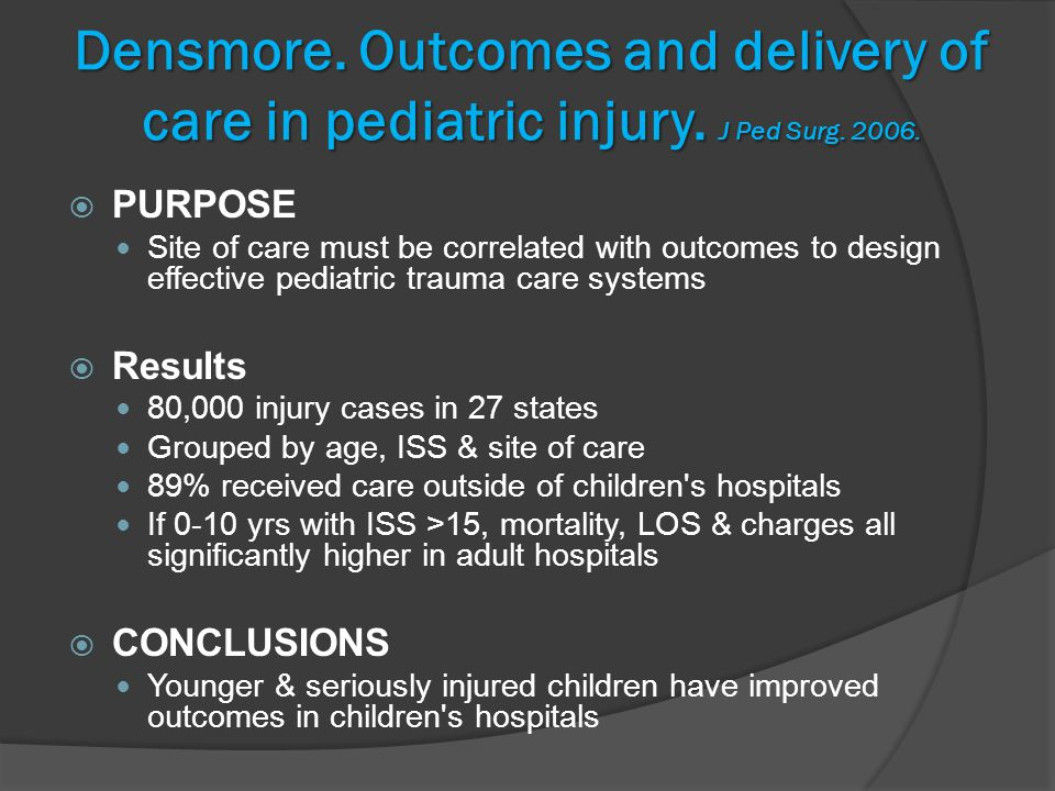 Densmore. Outcomes and delivery of care in pediatric injury.