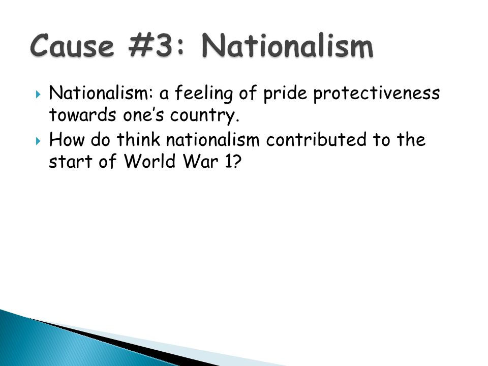  Nationalism: a feeling of pride protectiveness towards one's country.