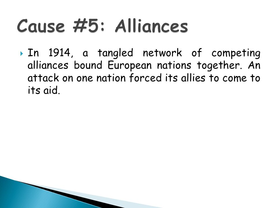  In 1914, a tangled network of competing alliances bound European nations together.