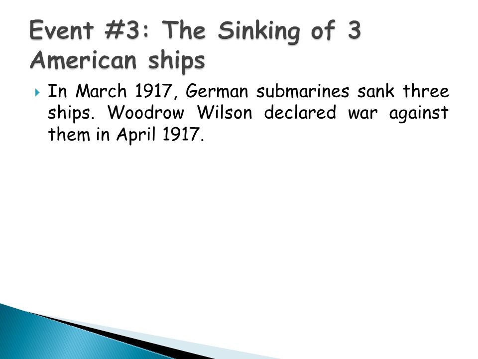  In March 1917, German submarines sank three ships.