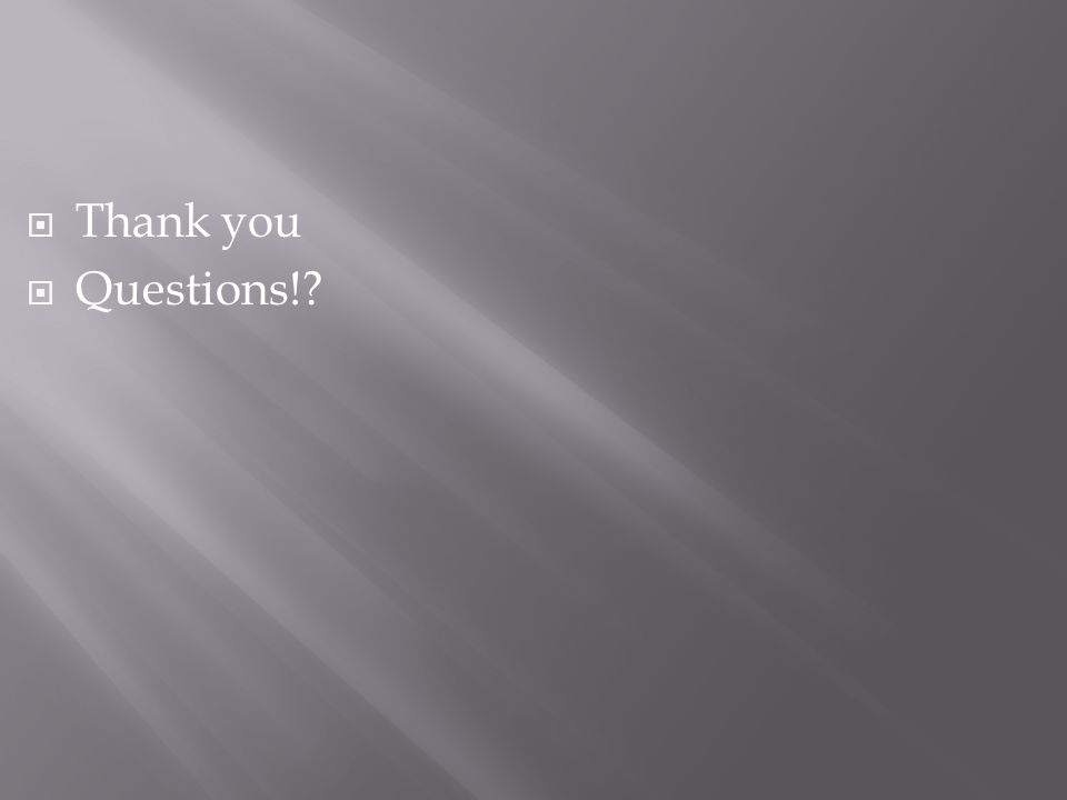  Thank you  Questions!