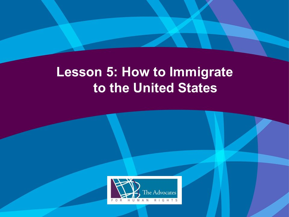 Lesson 5: How to Immigrate to the United States