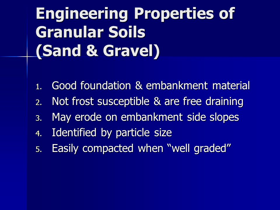 Engineering Properties of Granular Soils (Sand & Gravel) 1.