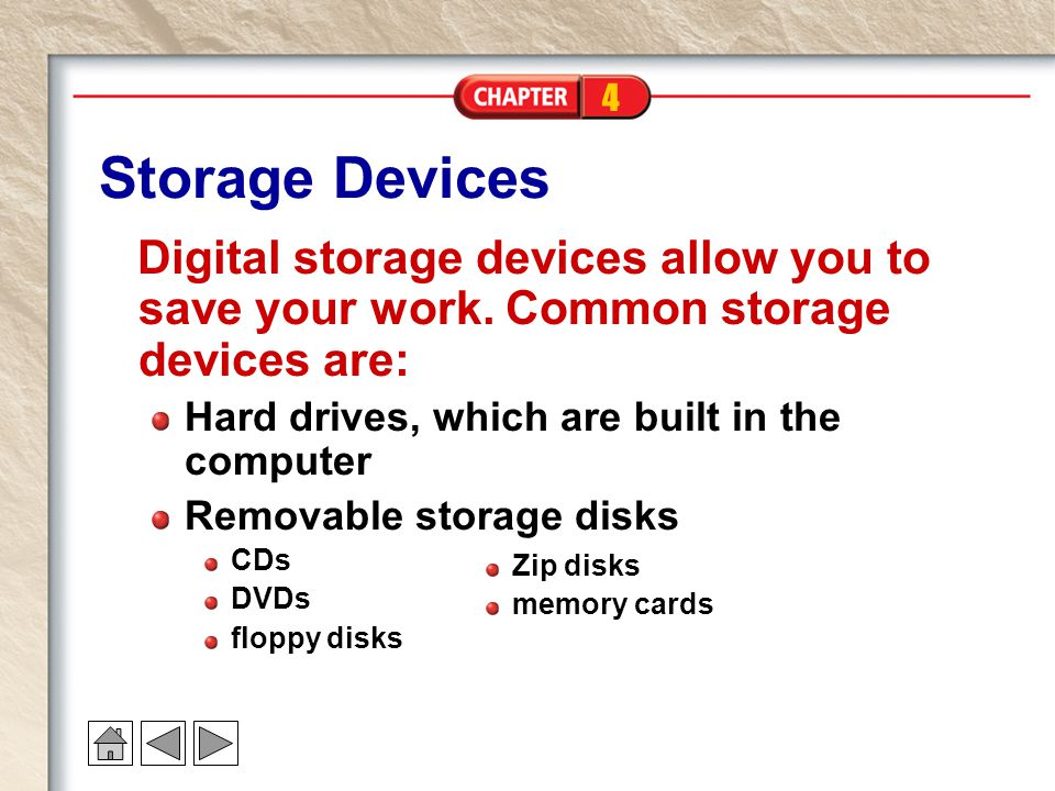 4 Storage Devices Digital storage devices allow you to save your work.