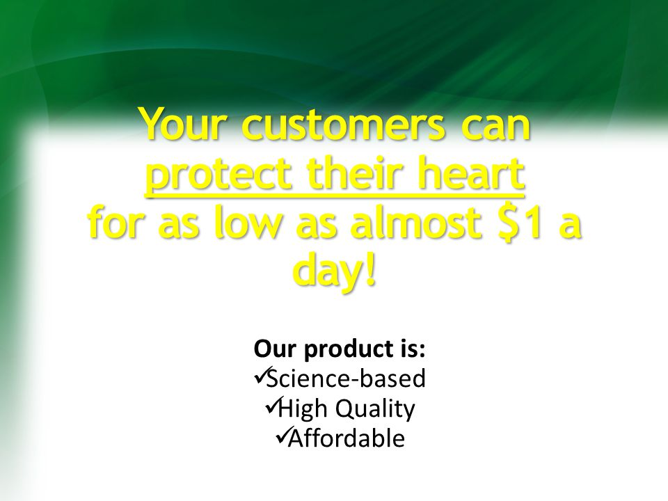 Your customers can protect their heart for as low as almost $1 a day.