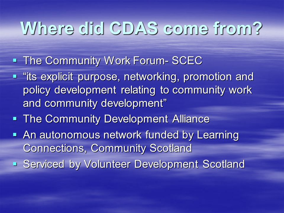 Where did CDAS come from.