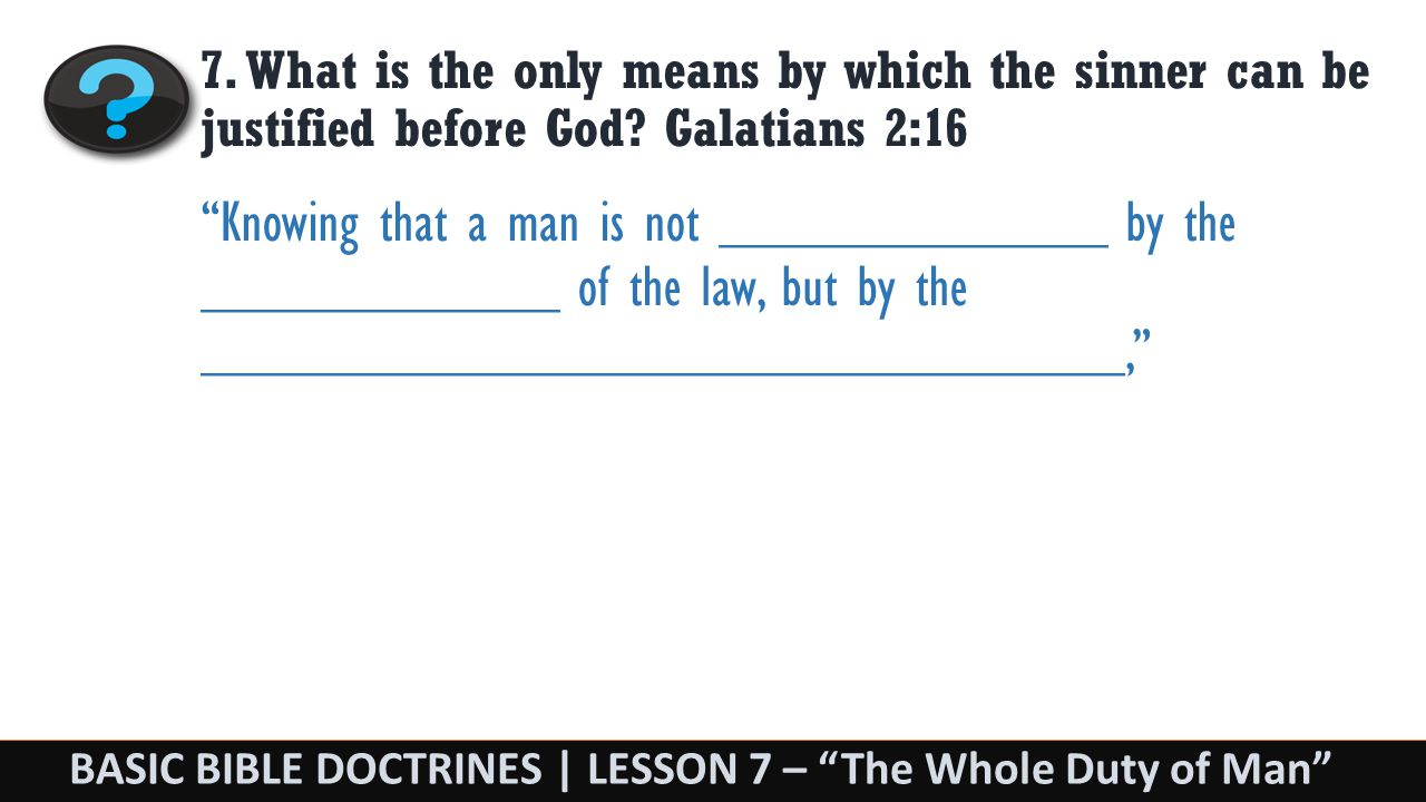 BASIC BIBLE DOCTRINES | LESSON 7 – The Whole Duty of Man 7.