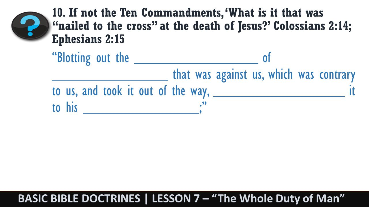 BASIC BIBLE DOCTRINES | LESSON 7 – The Whole Duty of Man 10.