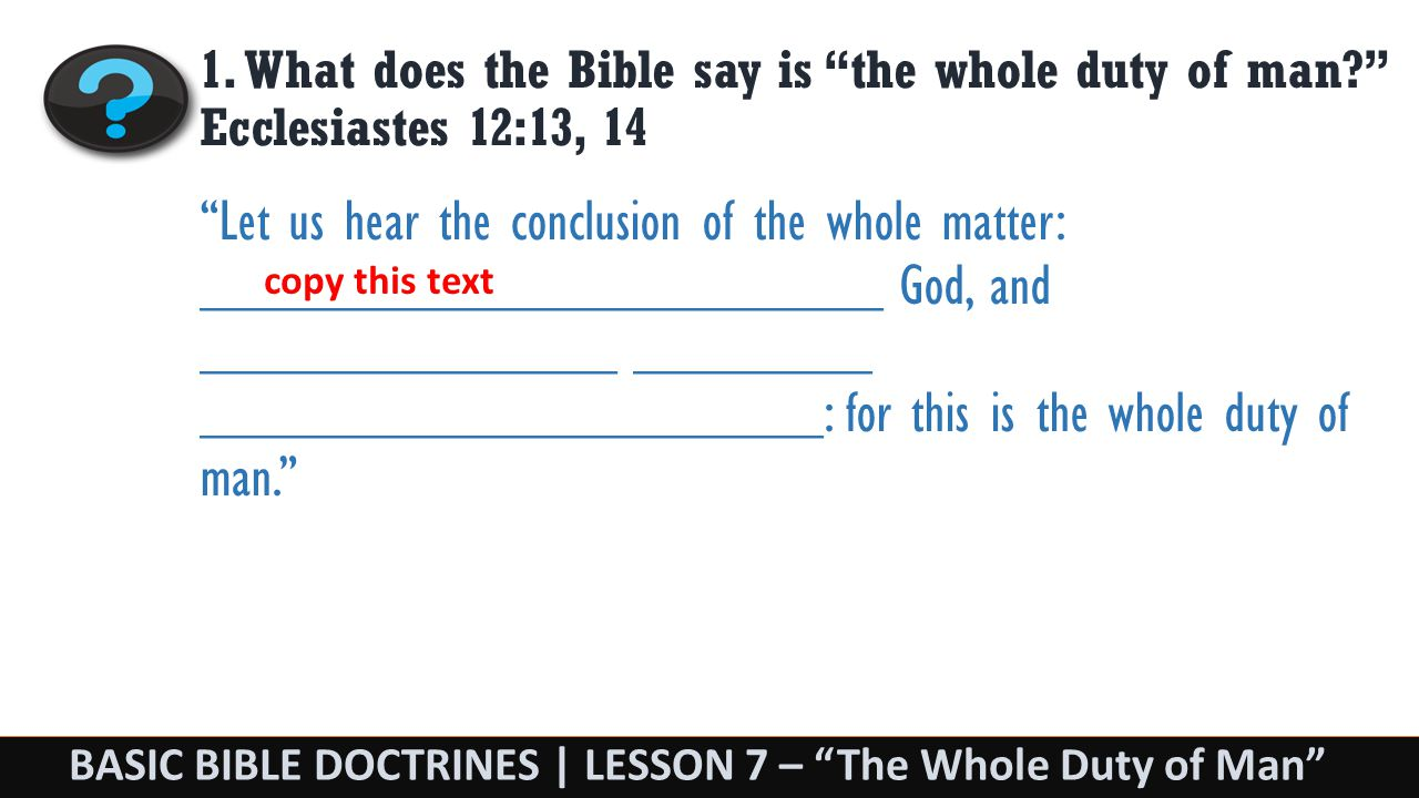 BASIC BIBLE DOCTRINES | LESSON 7 – The Whole Duty of Man 1.
