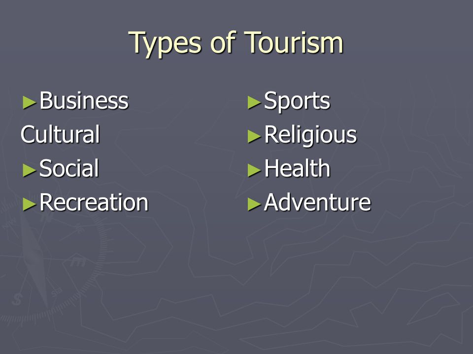► Business Cultural ► Social ► Recreation ► Sports ► Religious ► Health ► Adventure
