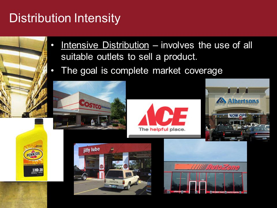 Distribution Intensity Intensive Distribution – involves the use of all suitable outlets to sell a product.