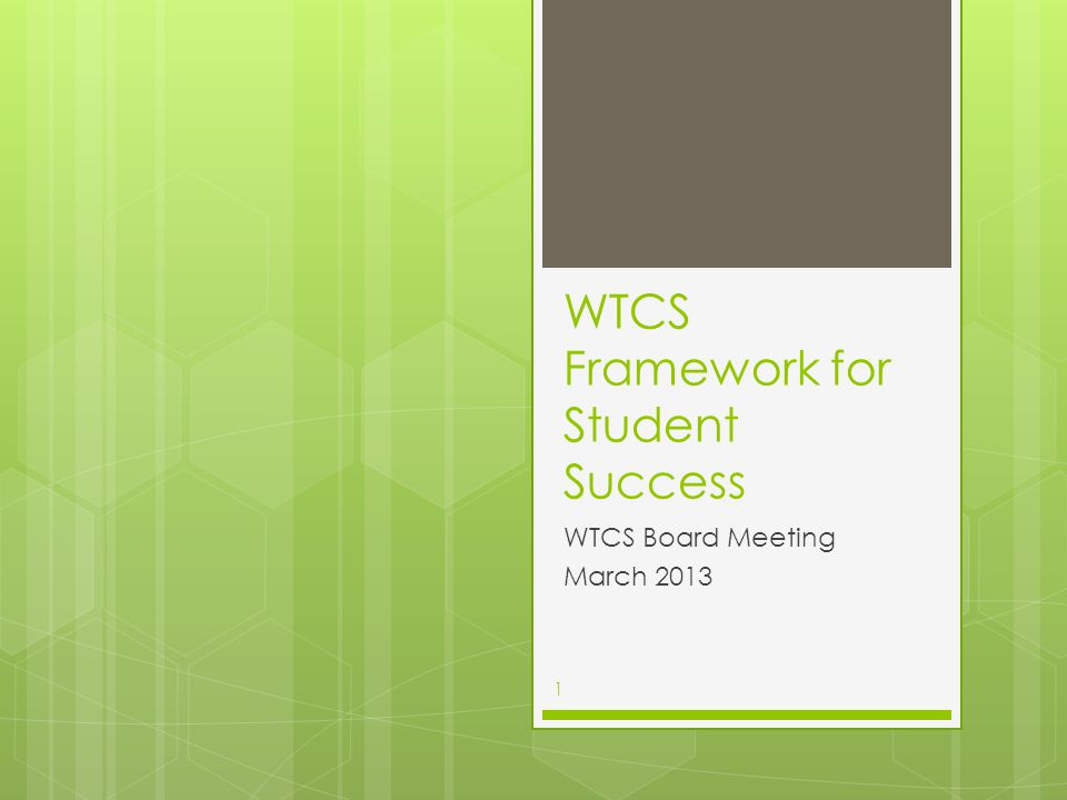 WTCS Framework for Student Success WTCS Board Meeting March