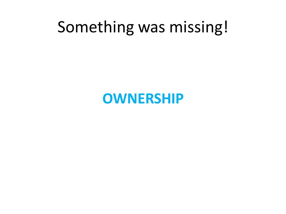 Something was missing! OWNERSHIP