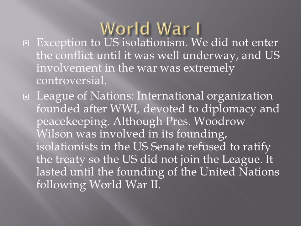  Exception to US isolationism.