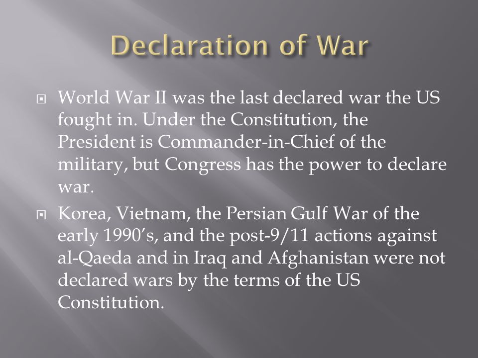  World War II was the last declared war the US fought in.