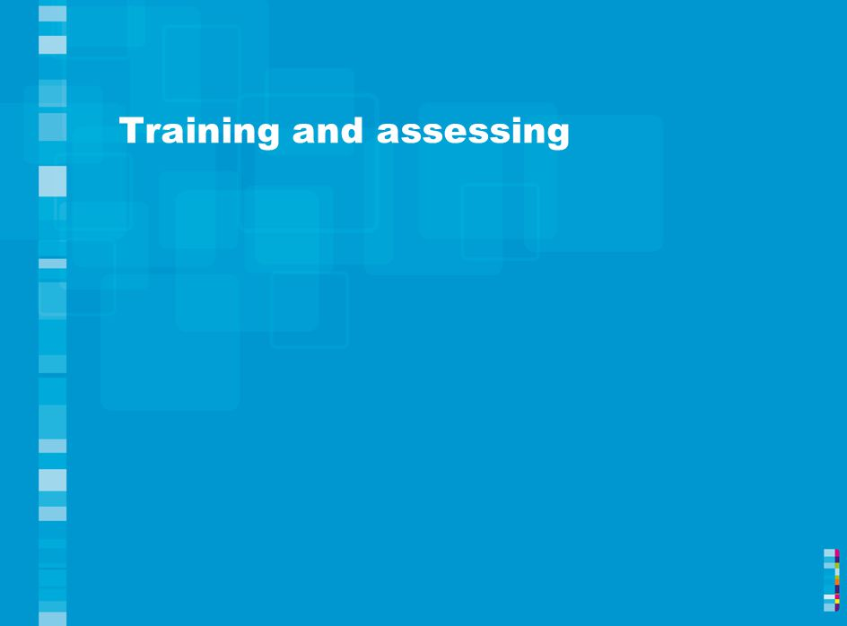 Training and assessing
