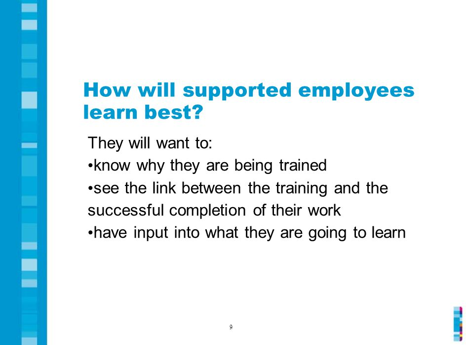 How will supported employees learn best.