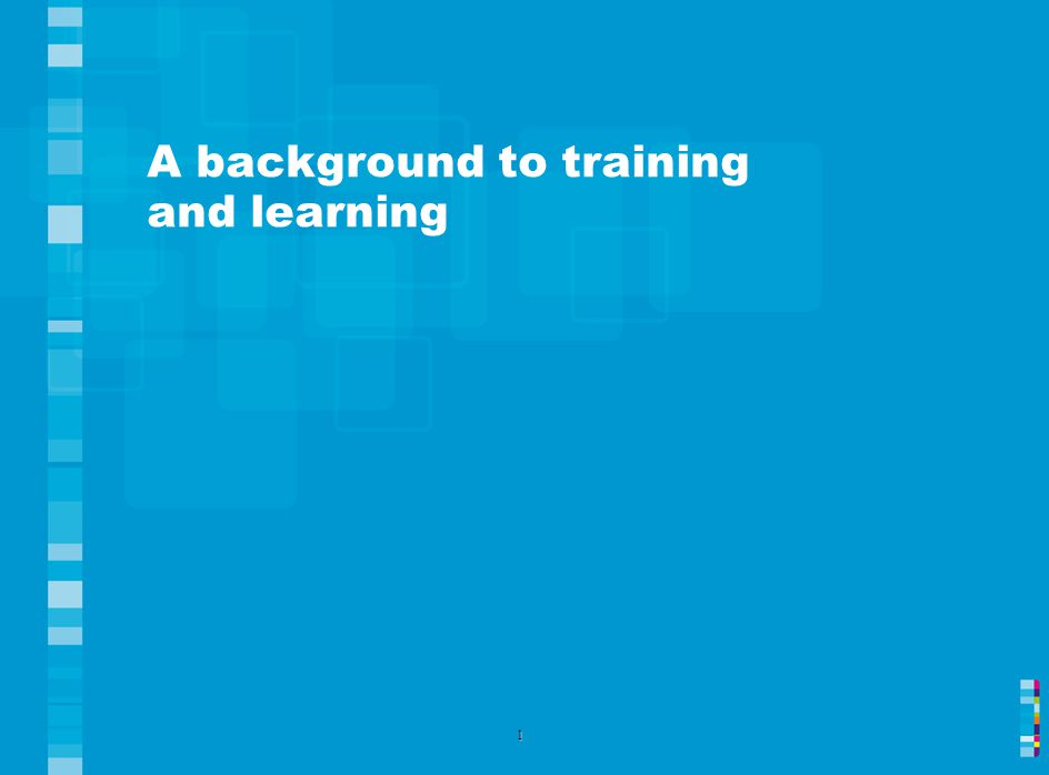 A background to training and learning 1