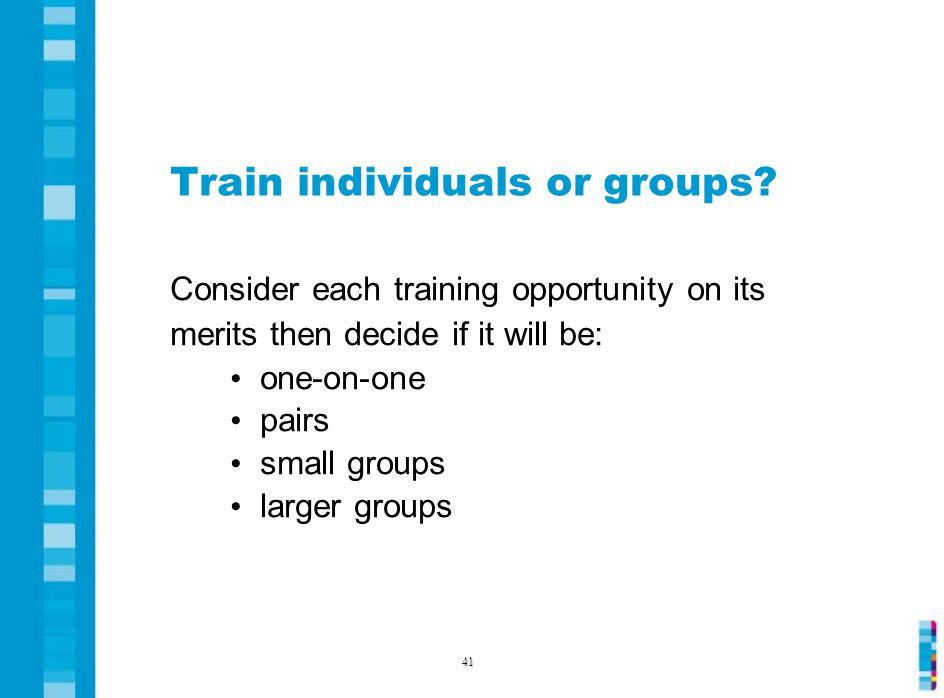 Train individuals or groups.