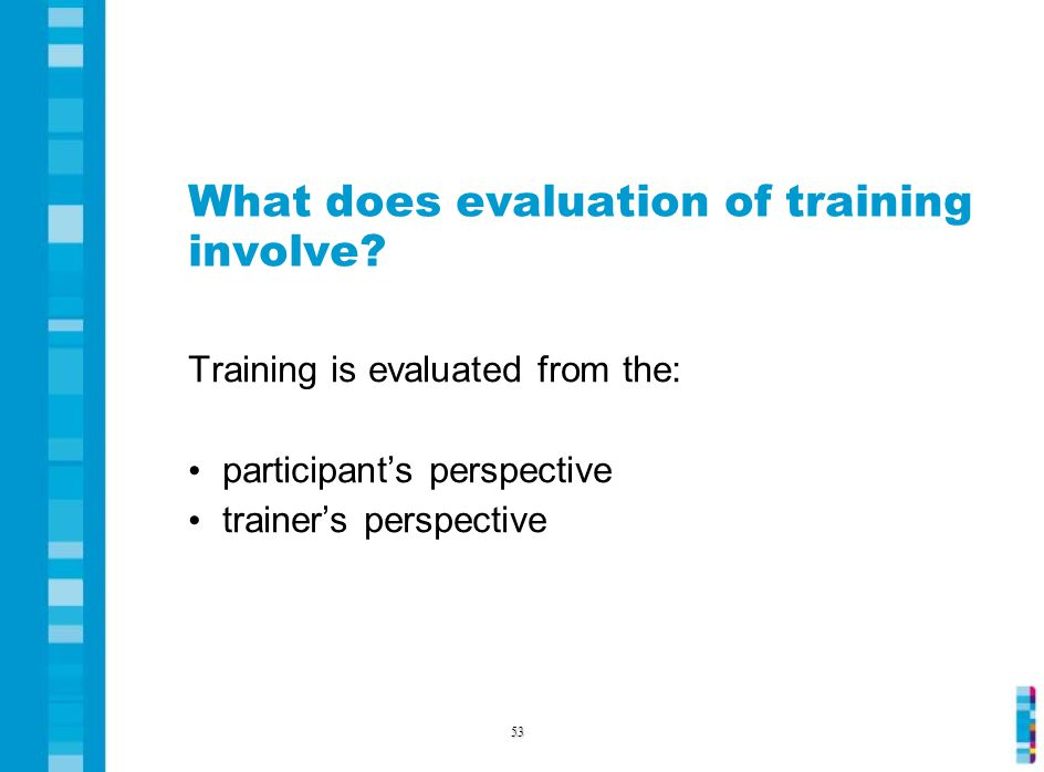 What does evaluation of training involve.