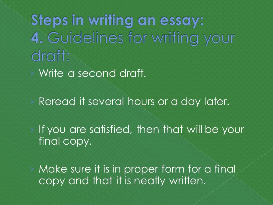 › Write a second draft. › Reread it several hours or a day later.