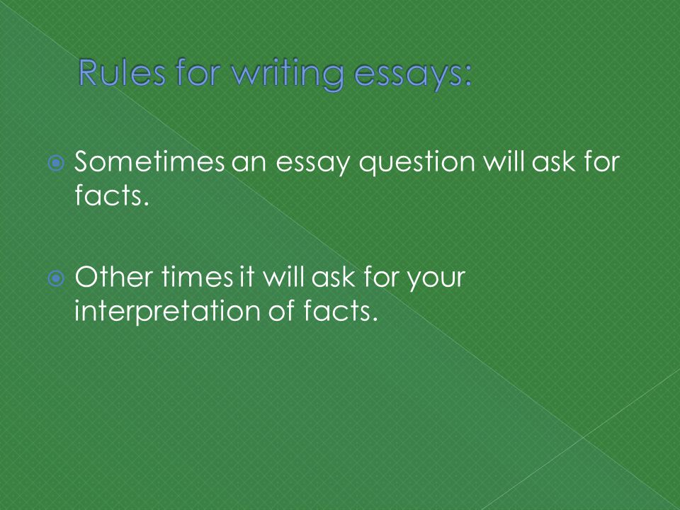  Sometimes an essay question will ask for facts.