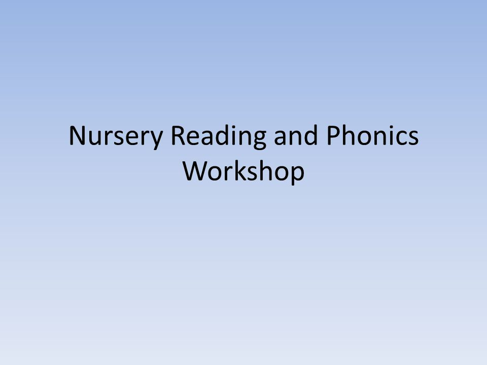 Nursery Reading and Phonics Workshop