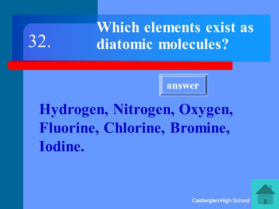 Calderglen High School What is a diatomic. A molecule containing two atoms.