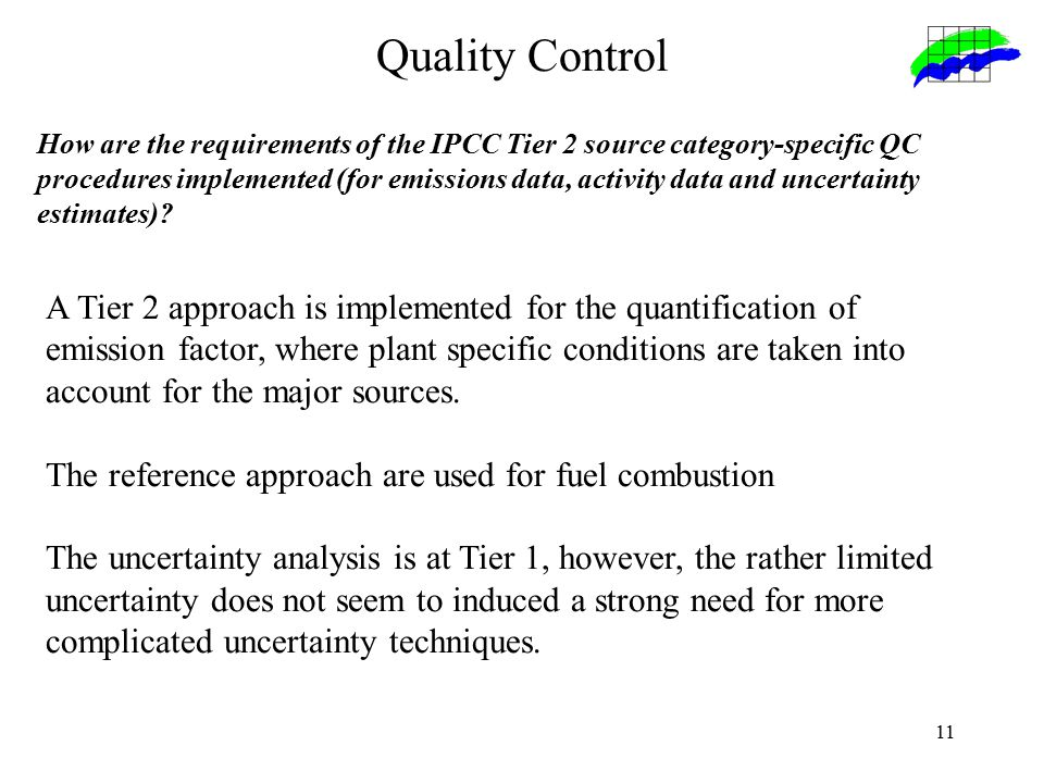 11 How are the requirements of the IPCC Tier 2 source category-specific QC procedures implemented (for emissions data, activity data and uncertainty estimates).