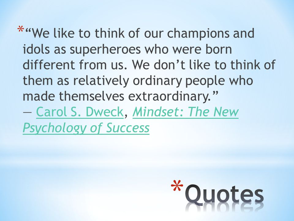 * We like to think of our champions and idols as superheroes who were born different from us.