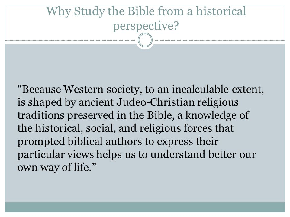 Why Study the Bible from a historical perspective.