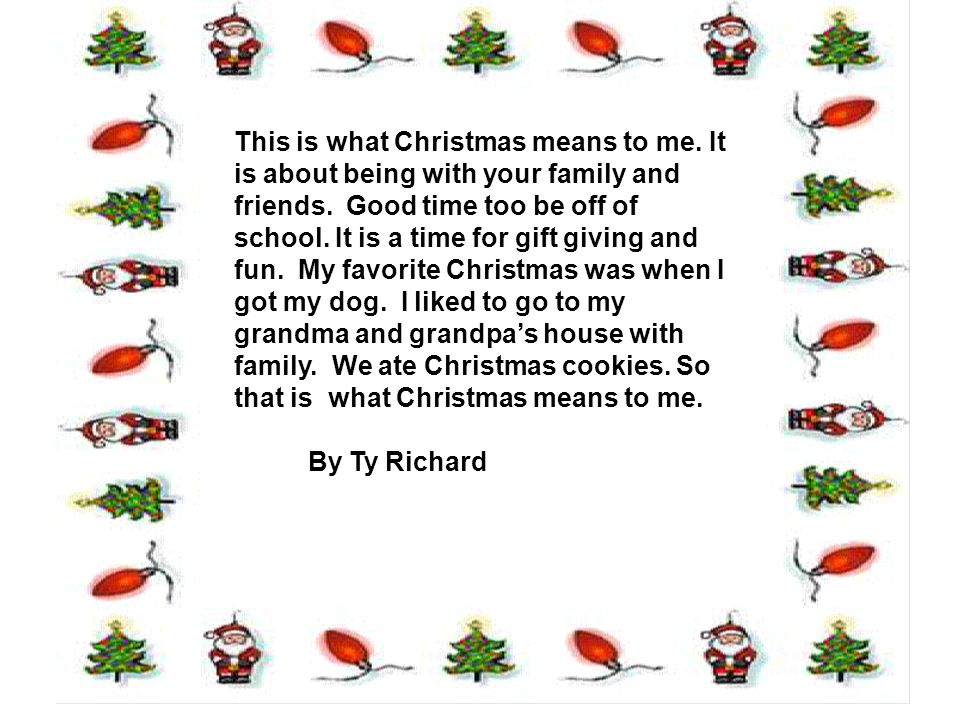 this is what christmas means to me it is about being with your family and